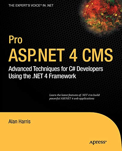 9781430227120: Pro ASP.Net 4 CMS: Advanced Techniques for C# Developers Using the .Net 4 Framework