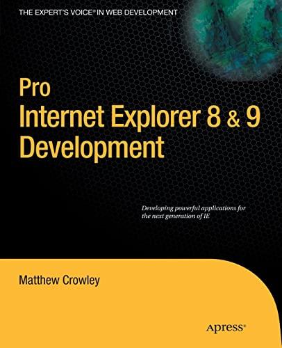 Pro Internet Explorer 8 & 9 Development: Developing Powerful Applications for The Next ...