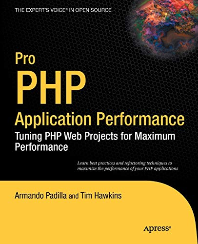 9781430228981: Pro PHP Application Performance: Tuning PHP Web Projects for Maximum Performance (Expert's Voice in Open Source)