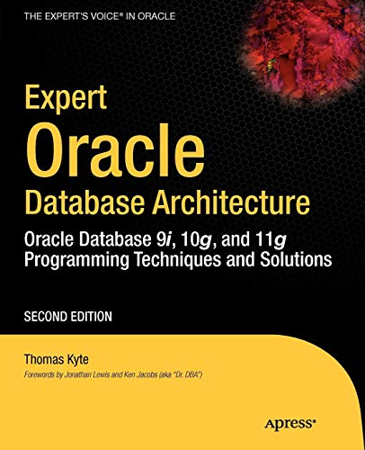 Expert Oracle Database Architecture: Oracle Database 9i, 10g, and 11g Programming Techniques and ...