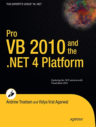 Pro VB 2010 and the .NET 4.0 Platform (Expert's Voice in .NET) (9781430229858) by Andrew Troelsen; Vidya Vrat Agarwal