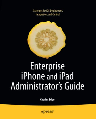 9781430230090: Enterprise iPhone and iPad Administrator's Guide (Books for Professionals by Professionals)
