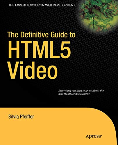 9781430230908: The Definitive Guide to HTML5 Video (Expert's Voice in Web Development)