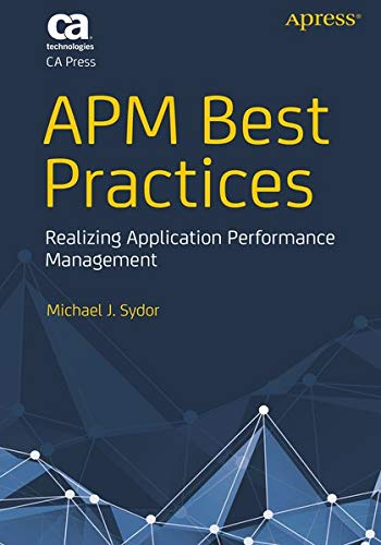 9781430231417: APM Best Practices: Realizing Application Performance Management (Books for Professionals by Professionals)