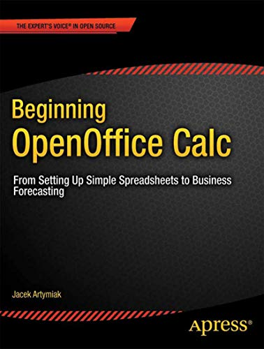 9781430231592: Beginning OpenOffice Calc: From Setting Up Simple Spreadsheets to Business Forecasting