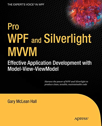 9781430231622: Pro WPF and Silverlight MVVM: Effective Application Development with Model-View-ViewModel (Expert's Voice In WPF)