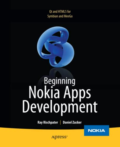 Beginning Nokia Apps Development: Qt and HTML5 for Symbian and MeeGo (Books for Professionals by ...