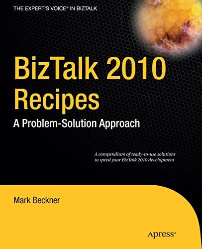 9781430232643: BizTalk 2010 Recipes: A Problem-Solution Approach (Expert's Voice in BizTalk)