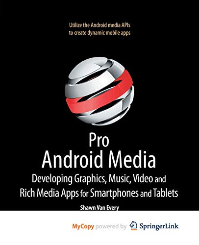 9781430232698: Pro Android Media: Developing Graphics, Music, Video, and Rich Media Apps for Smartphones and Tablets