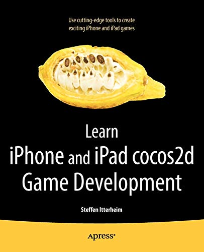 9781430233039: Learn iPhone and iPad cocos2d Game Development: The Leading Framework for Building 2D Graphical and Interactive Applications
