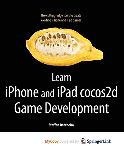 9781430233053: Learn iPhone and iPad cocos2d Game Development: The Leading Framework for Building 2D Graphical and Interactive Applications