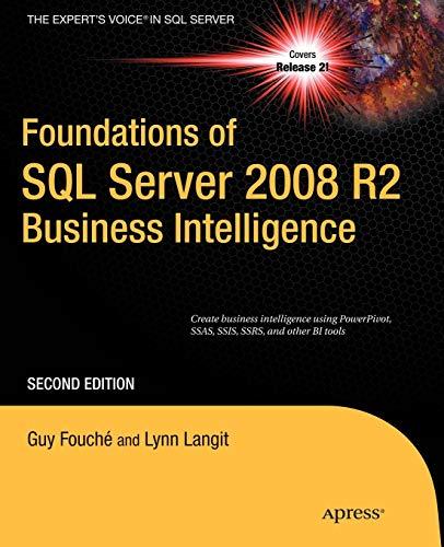 Foundations of SQL Server 2008 R2 Business Intelligence - Guy Fouche, Lynn Langit