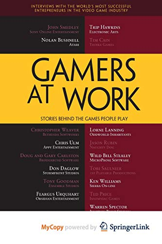 9781430233534: Gamers at Work: Stories Behind the Games People Play