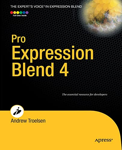 Pro Expression Blend 4 (Expert's Voice in Expression Blend) (9781430233770) by Andrew Troelsen