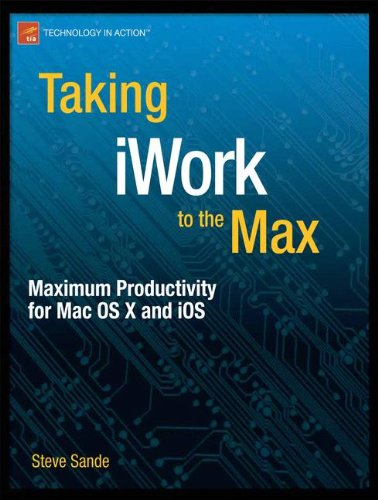 9781430234555: Taking iWork to the Max: Maximum Productivity for Mac OS X and iOS