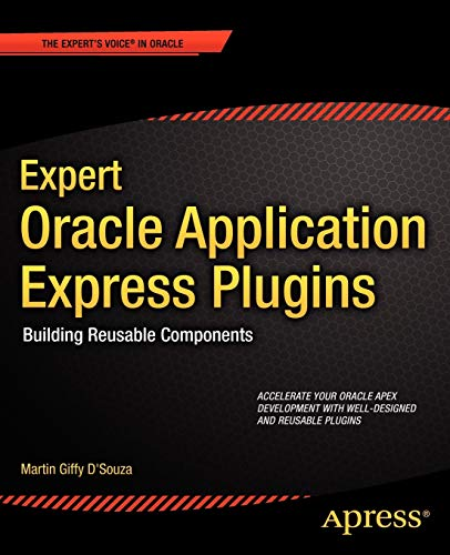 9781430235033: Expert Oracle Application Express Plugins: Building Reusable Components (Expert's Voice in Oracle)
