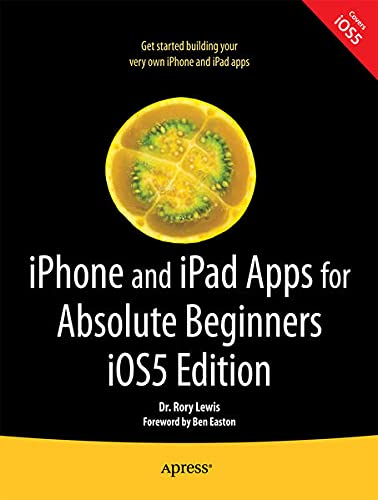 9781430236030: iPhone and iPad Apps for Absolute Beginners Ios5 (2nd Edition)