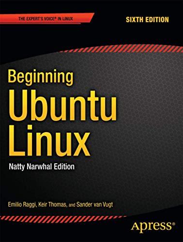 Beginning Ubuntu Linux: Natty Narwhal Edition (Expert's Voice in Linux) (9781430236269) by Emilio Raggi; Keir Thomas; Sander van Vugt