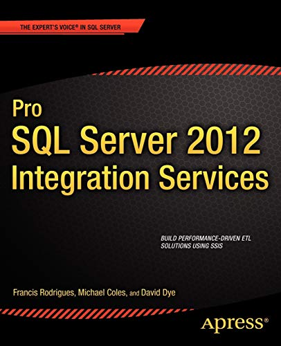 Pro SQL Server 2012 Integration Services (Expert's Voice in SQL Server): Rodrigues, Francis; ...