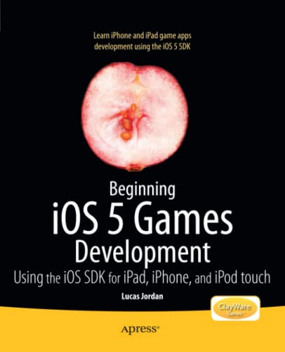 9781430237105: Beginning iOS 5 Games Development: Using the iOS SDK for iPad, iPhone and iPod touch
