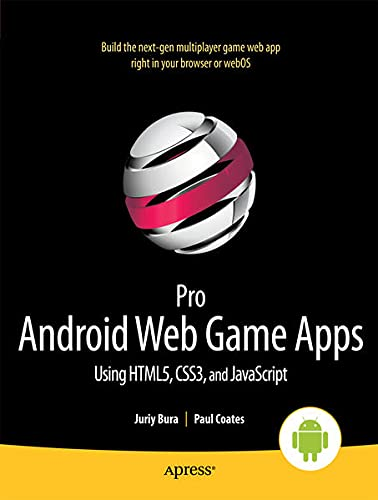9781430238201: Pro Android Web Game Apps: Using Html5, Css3, and JavaScript