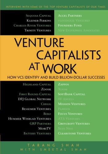 Venture Capitalists at Work: How VCs Identify and Build Billion-Dollar Successes: Tarang Shah