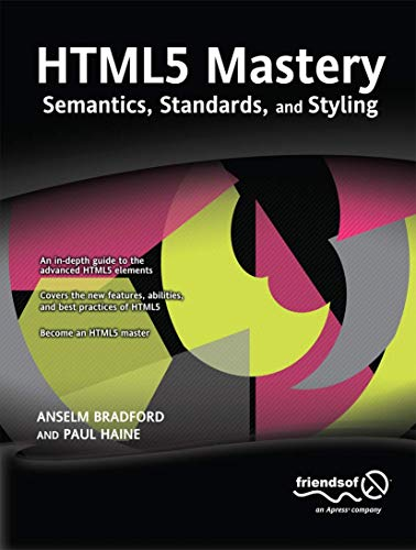 9781430238614: HTML5 Mastery: Semantics, Standards, and Styling