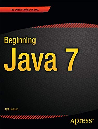 Beginning Java 7 (Beginning Apress): Friesen, Jeff