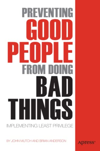 9781430239215: Preventing Good People From Doing Bad Things: Implementing Least Privilege