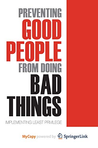 9781430239239: Preventing Good People From Doing Bad Things: Implementing Least Privilege