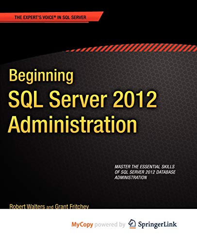 9781430239833: Beginning SQL Server 2012 Administration (Beginning Apress) by Walters, Robert, Fritchey, Grant published by APRESS (2012)