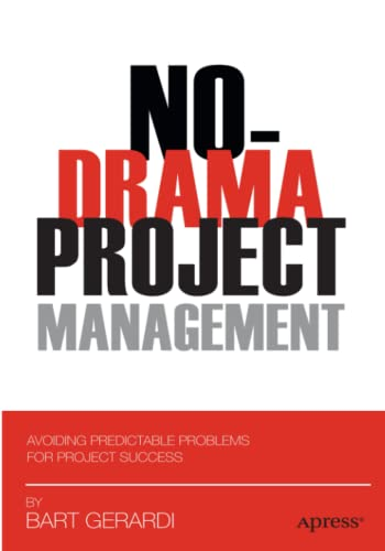 9781430239901: No-Drama Project Management: Avoiding Predictable Problems for Project Success