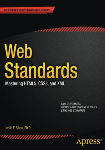 9781430240419: Web Standards: Mastering HTML5, CSS3, and XML (Expert's Voice in Web Development)