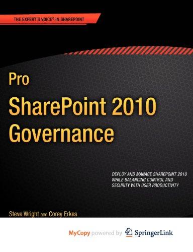 Pro SharePoint 2010 Governance: Wright, Steve; Erkes, Corey