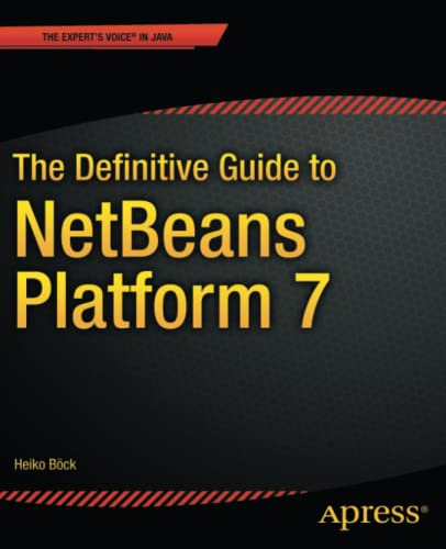 9781430241010: The Definitive Guide to NetBeans™ Platform 7 (Expert's Voice in Java)