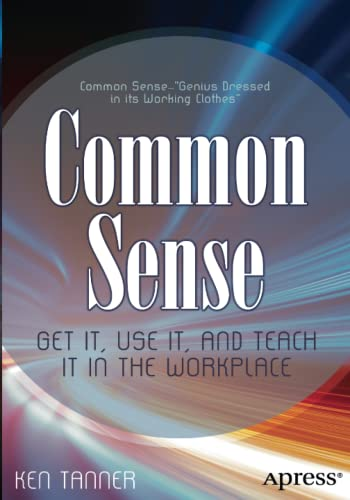 9781430241522: Common Sense: Get It, Use It, and Teach It in the Workplace