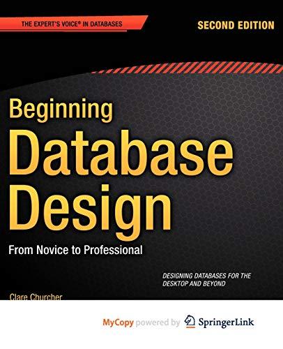 9781430242116: Beginning Database Design( From Novice to Professional)[BEGINNING DATABASE DESIGN 2/E][Paperback]