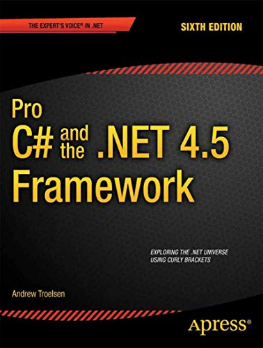 Pro C# 5.0 and the .NET 4.5 Framework (Expert's Voice in .NET) (9781430242338) by Andrew Troelsen