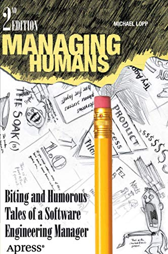 9781430243144: Managing Humans: Biting and Humorous Tales of a Software Engineering Manager