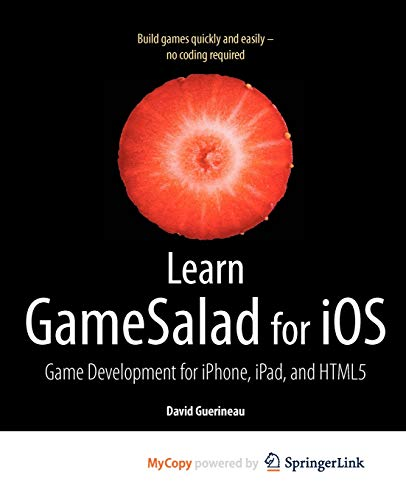 9781430243588: Learn GameSalad for iOS: Game Development for iPhone, iPad, and HTML5
