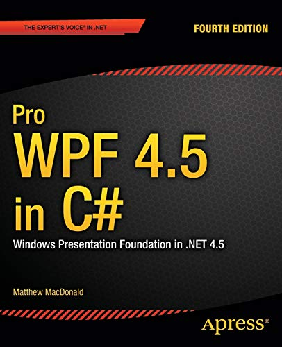 9781430243656: Pro WPF 4.5 in C#: Windows Presentation Foundation in .NET 4.5 (Professional Apress)