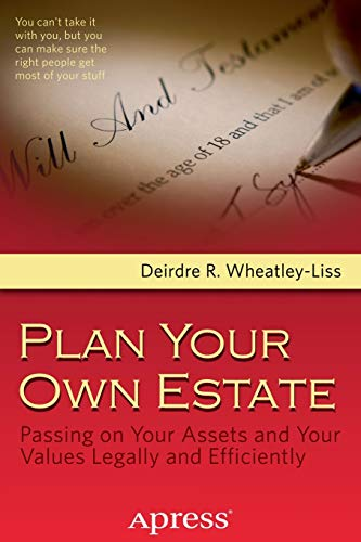 Plan Your Own Estate: Passing on Your Assets and Your Values Legally and Efficiently: Wheatley-Liss...