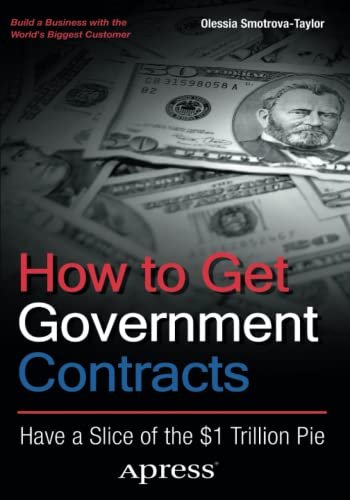 9781430244974: How to Get Government Contracts: Have a Slice of the 1 Trillion Dollar Pie