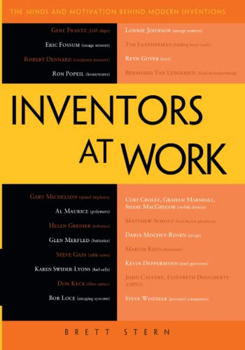 Inventors at Work: The Minds and Motivation: Brett Stern