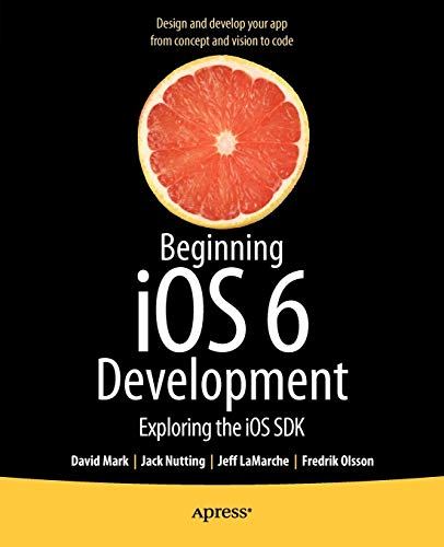 9781430245124: Beginning iOS 6 Development: Exploring the iOS SDK