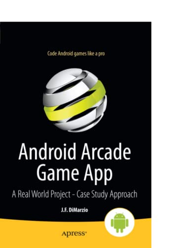 9781430245452: Android Arcade Game App: A Real World Project - Case Study Approach