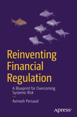 9781430245575: Reinventing Financial Regulation: A Blueprint for Overcoming Systemic Risk