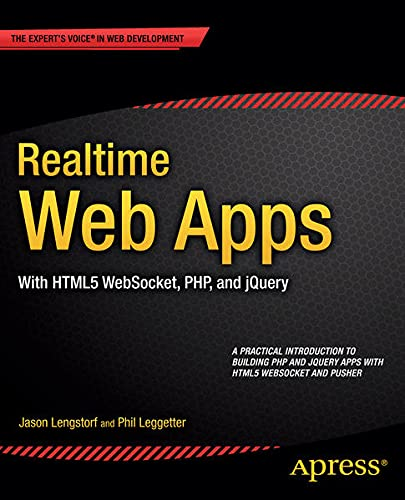 9781430246213: Realtime Web Apps: With Html5 Websocket, PHP, and Jquery (Expert's Voice in Web Development)