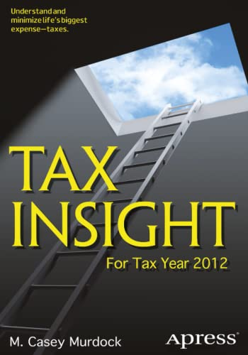 Tax Insight: For Tax Year 2012: Murdock, M. Casey