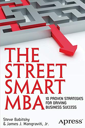 9781430247678: The Street Smart MBA: 10 Proven Strategies for Driving Business Success